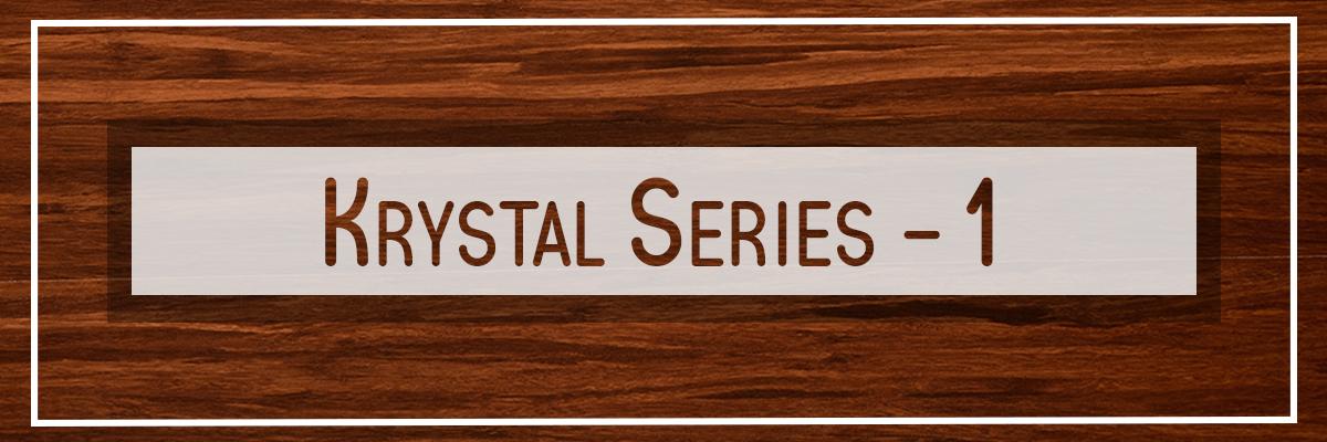 KRYSTAL-SERIES-1